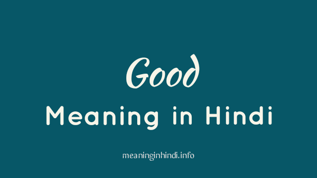 Good Meaning in Hindi, Meaning of Good in Hindi