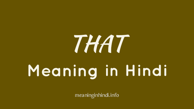 That Meaning in Hindi, Meaning of That in Hindi
