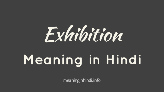 Exhibition Meaning in Hindi