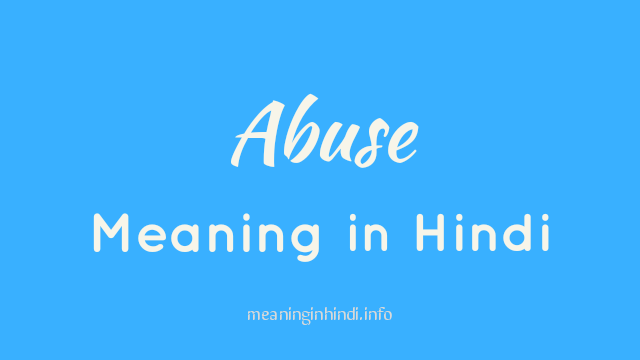 Abuse Meaning in Hindi